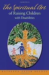 The Spiritual Art of Raising Children With Disabilities