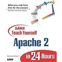 Sams Teach Yourself Apache 2 in 24 Hours (Sams Teach Yourself)