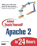 img - for Sams Teach Yourself Apache 2 in 24 Hours book / textbook / text book