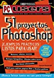 51 Proyectos con Photoshop Explicados en Espanol/Spanish, Gustavo Katcheroff, 9879131916