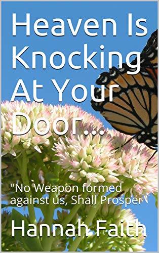 Heaven Is  Knocking At Your Door...: