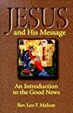Jesus and His Message: An Introduction to the Good News
