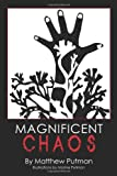 Magnificent Chaos, Matthew Putman, 1456743511