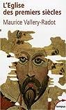 L'Eglise des premiers siècles par Vallery-Radot