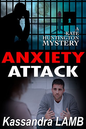 ANXIETY ATTACK: A Kate Huntington Mystery (The Kate Huntington Mysteries Book 9)