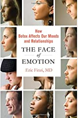 The Face of Emotion: How Botox Affects Our Moods and Relationships Hardcover