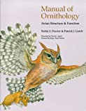 Manual of Ornithology: Avian Structure and Function by Proctor, Noble S., Lynch, Patrick J. (1998) Paperback