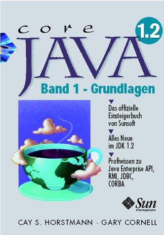 Core Java 2. Band 1. Grundlagen