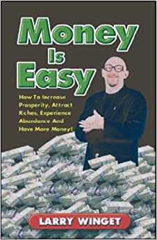 Book Money is Easy: How to Increase Prosperity, Attract Riches, Experience Abundance, and Have More Money