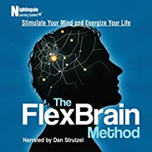 The FlexBrain Method: Stimulate Your Mind and Energize Your Life Audiobook by  Nightingale-Learning Systems Narrated by Dan Strutzel