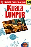 Front cover for the book Kuala Lumpur Insight Pocket Guide by Insight
