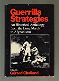 Guerrilla Strategies: An Historical Anthology From the Long March to Afganistan