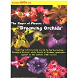 """The Power of Flowers 1: """"Dreaming Orchids"""""""