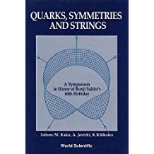 Quarks, Symmetries and Strings: A Symposium in Honor of Bunji Sakita's 60th Birthday