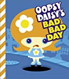 Oopsy Daisy's Bad Bad Day, Brian Brooks, 0811835391