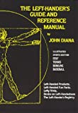The Left-Handers Guide and Reference Manual, John N. Diana, 1880896001