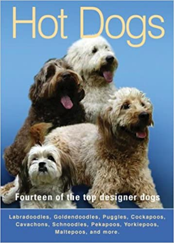 Hot Dogs Fourteen Of The Top Designer Dogs Norma Bennet