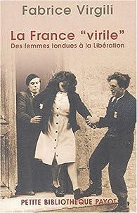 France 'virile' : Des femmes tondues à la libération par Fabrice Virgili