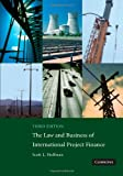 The Law and Business of International Project Finance, Hoffman, Scott L., 0521708788