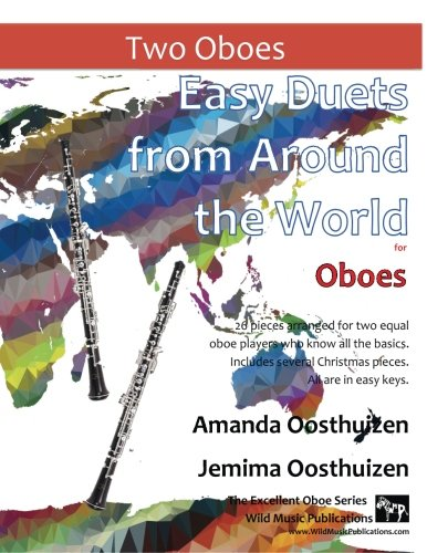 Easy Duets from Around the World for Oboes: 26 pieces arranged for two equal oboe players who know all the basics. Includes several Christmas pieces. All are in easy keys.