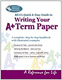 Writing Your A+ Term Paper, Research & Education Association Editors, 0878917853