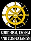 Buddhism, Taoism and Confucianism: The Ultimate Collected Works of 68 Books (With Active Table of Contents)