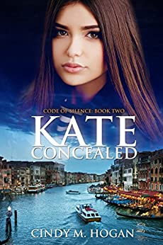 Kate Concealed (Code of Silence Book 2) by [Hogan, Cindy M.]