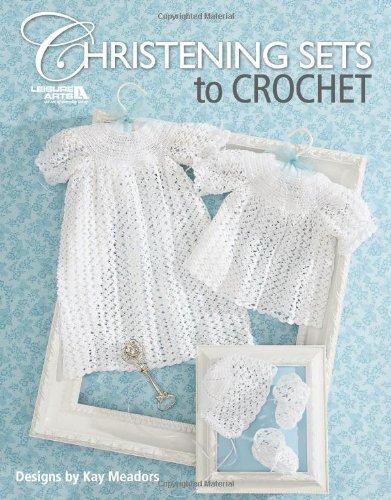 Crochet Christening Gown (Christening Sets to Crochet  (Leisure Arts #4267))