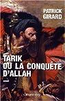 Tarik ou la conquête d'Allah par Girard