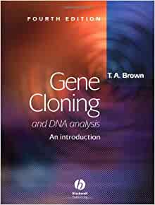 Brown: Gene Cloning and DNA Analysis: An Introduction, 7th ...
