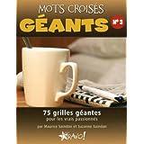 Mots croisés géants - N° 3 - 75 grilles géantes pour les vrais passionnés