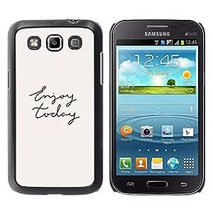 TopCaseStore / la caja del caucho duro de la cubierta de protección de la piel - Enjoy Today Cursive Hand Written Text - Samsung Galaxy Win I8550 I8552 Grand Quattro