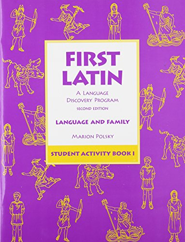 First Latin: A Language Discovery Program (Language and Family, Student Activity Book 1) by Brand: Scott Foresman Addison Wesley