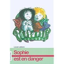 Sophie est en danger