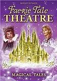 Faerie Tale Theatre - Magical Tales