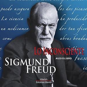 Lo Inconsciente [The Unconscious] Audiobook