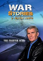 War Stories with Oliver North: The Fighter Aces