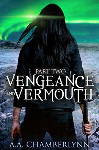 Vengeance and Vermouth: Part Two (Zyan Star Book 3) by [Chamberlynn, A.A.]