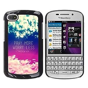 Design for Girls Plastic Cover Case FOR BlackBerry Q10 Pray More Worry Less Inspirational OBBA