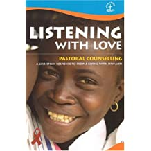 Listening with Love: Pastoral Counselling: A Christian Response to People Living with HIV/AIDS
