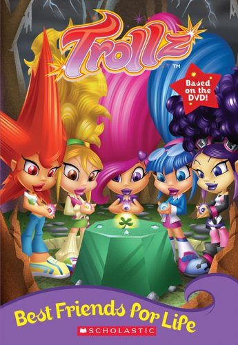 Trollz: Best Friends for Life (chapter Book #1) pdf epub