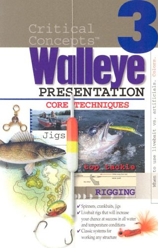 In-Fisherman Critical Concepts 3: Walleye Presentation Book (Critical Concepts (In-Fisherman))