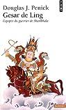 Gesar de Ling : L'épopée du guerrier de Shambala par Penick