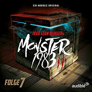 Monster 1983: Folge 7 (Monster 1983 - Staffel 2, 7) Hörspiel