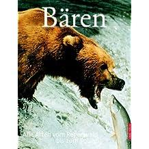 Bären. Die Arten vom Regenwald bis zum Polarkreis.