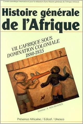 Livres Histoire générale de l'Afrique, tome 7 : L'Afrique sous domination coloniale, 1880-1935 pdf, epub