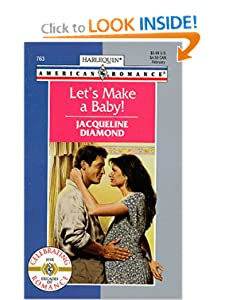 Let's Make a Baby! (Harlequin American Romance) Jacqueline Diamond