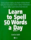 Learn to Spell 50 Words a Day, Sadik, Camilia, 0072317965