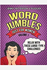 WORD JUMBLES JUST FOR WOMEN: RELAX WITH THESE LARGE TYPE CHALLENGES Paperback