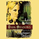 Angelique's Descent Audiobook by Lara Parker Narrated by Lara Parker